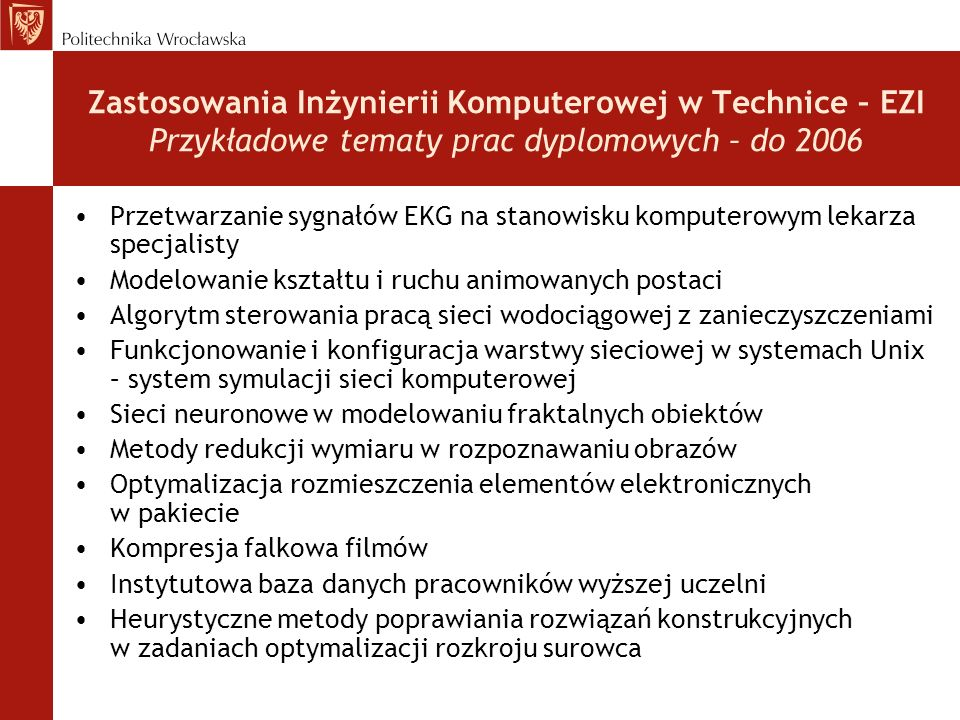 Zastosowania Inżynierii Komputerowej w Technice – EZI Przykładowe tematy prac dyplomowych – do 2006