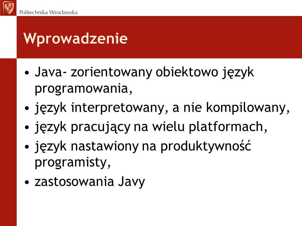 Wprowadzenie Java- zorientowany obiektowo język programowania,