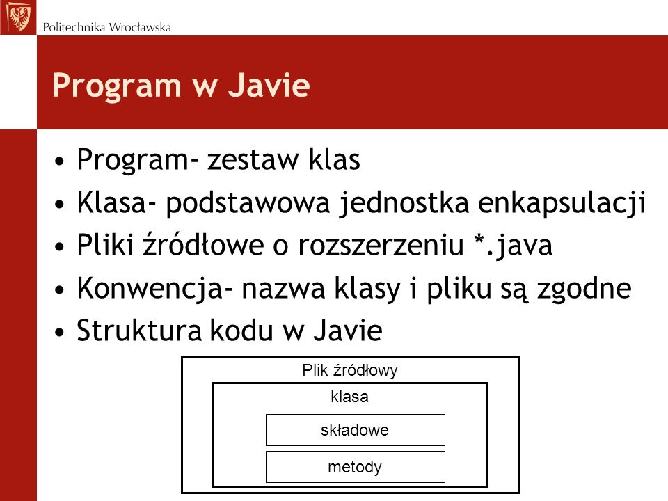 Program w Javie Program- zestaw klas