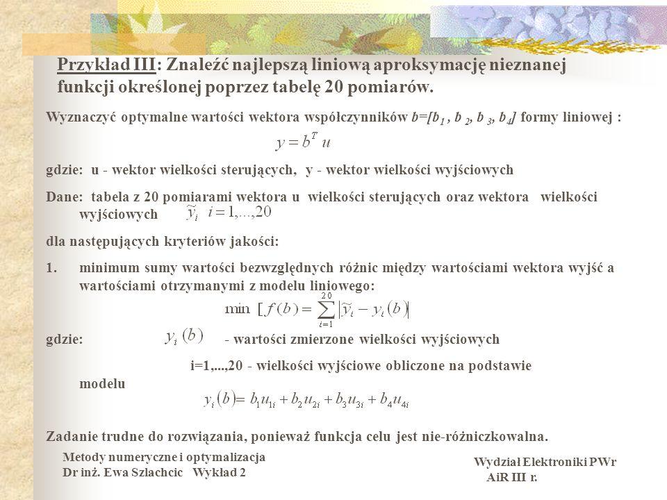 Przykład III: Znaleźć najlepszą liniową aproksymację nieznanej funkcji określonej poprzez tabelę 20 pomiarów.