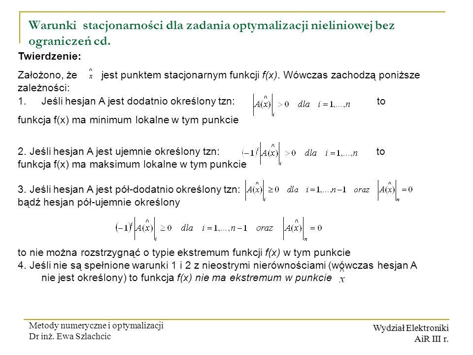 Warunki stacjonarności dla zadania optymalizacji nieliniowej bez ograniczeń cd.