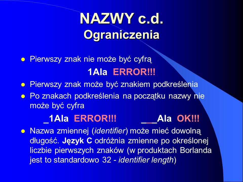 NAZWY c.d. Ograniczenia 1Ala ERROR!!! _1Ala ERROR!!! ___Ala OK!!!