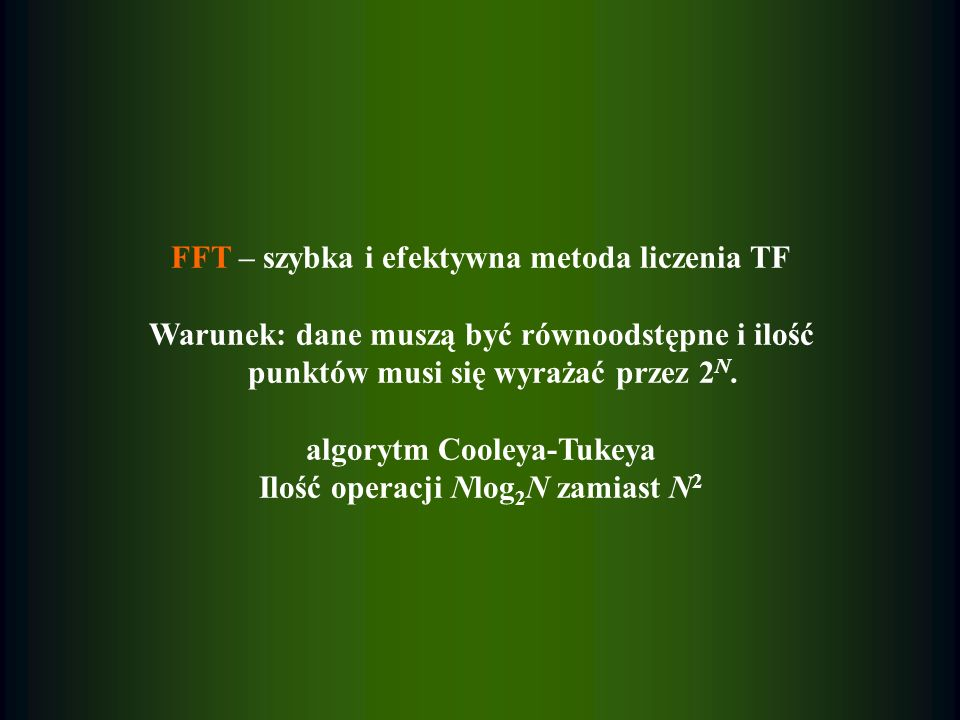 FFT – szybka i efektywna metoda liczenia TF