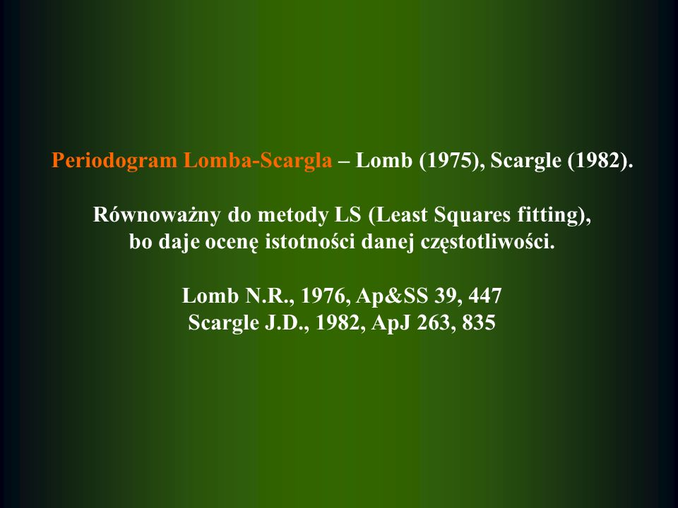 Periodogram Lomba-Scargla – Lomb (1975), Scargle (1982).