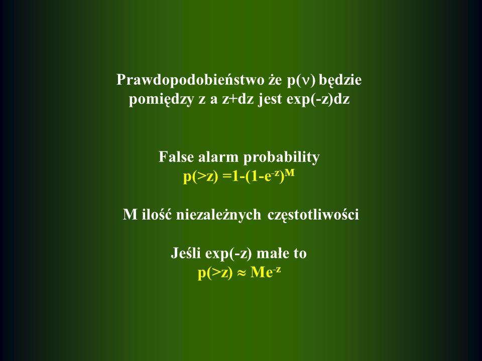 Prawdopodobieństwo że p() będzie pomiędzy z a z+dz jest exp(-z)dz