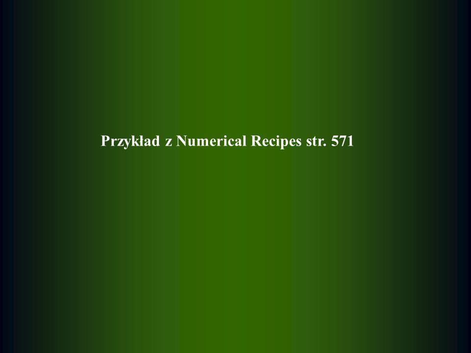 Przykład z Numerical Recipes str. 571