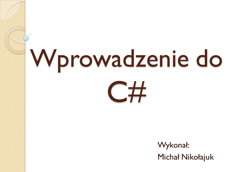 Wykonał: Michał Nikołajuk