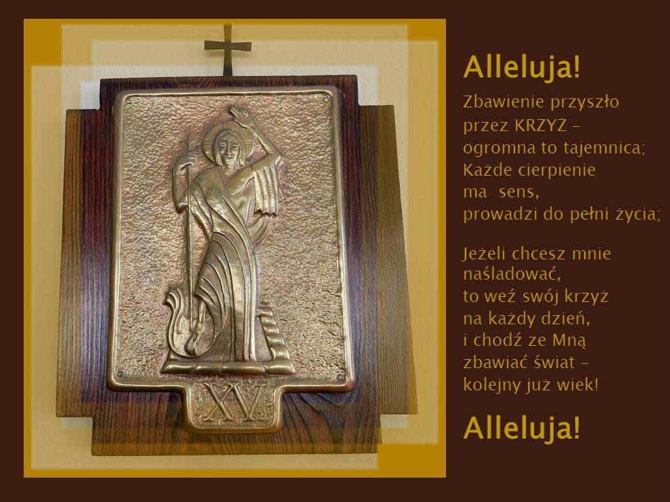 Alleluja! Zbawienie przyszło przez KRZYŻ - ogromna to tajemnica;