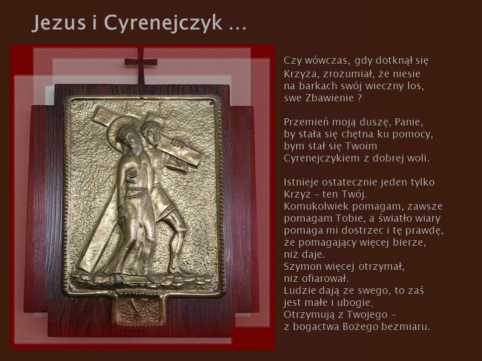 Jezus i Cyrenejczyk … Czy wówczas, gdy dotknął się