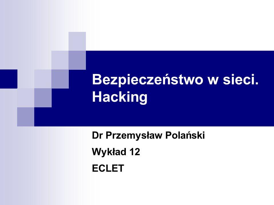 Bezpieczeństwo w sieci. Hacking