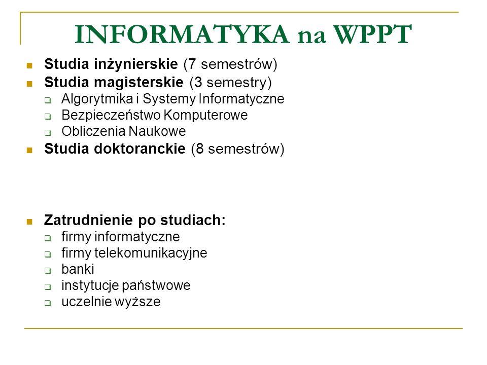 INFORMATYKA na WPPT Studia inżynierskie (7 semestrów)