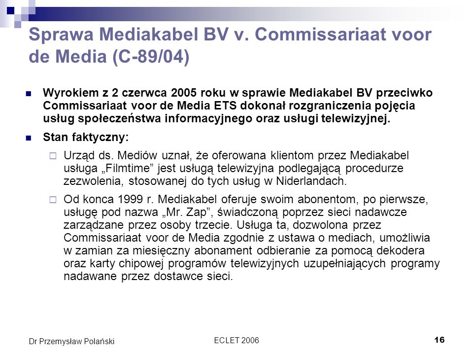 Sprawa Mediakabel BV v. Commissariaat voor de Media (C-89/04)