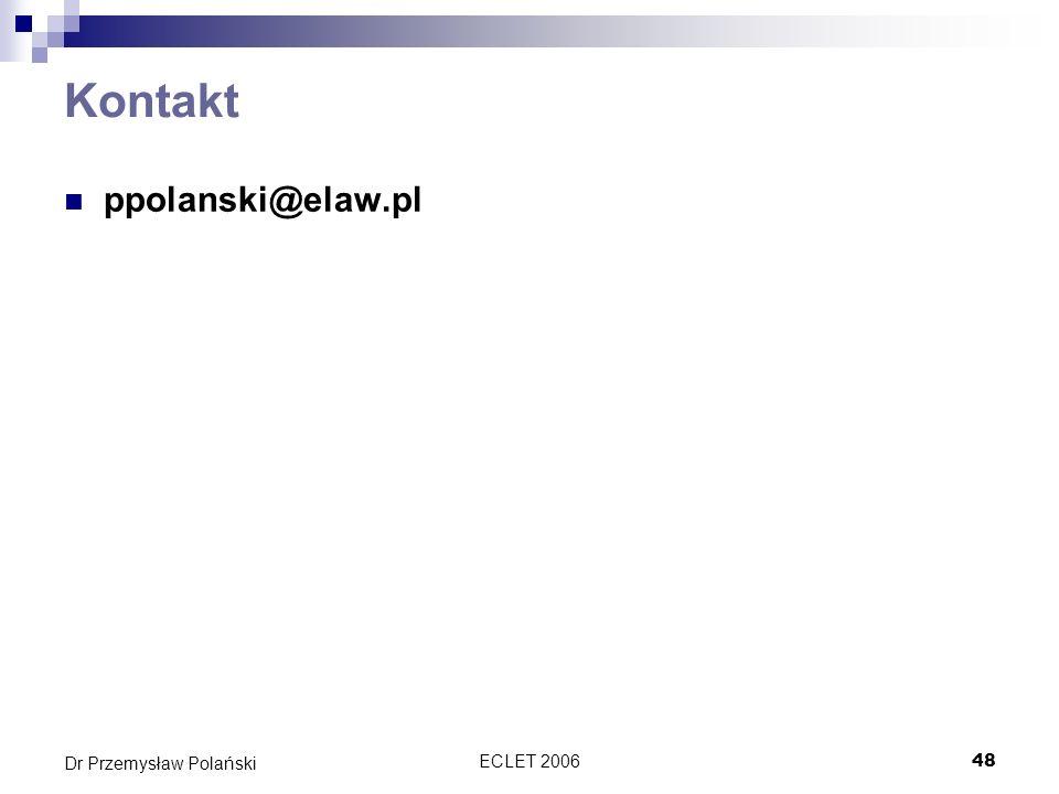 Kontakt ppolanski@elaw.pl Dr Przemysław Polański ECLET 2006