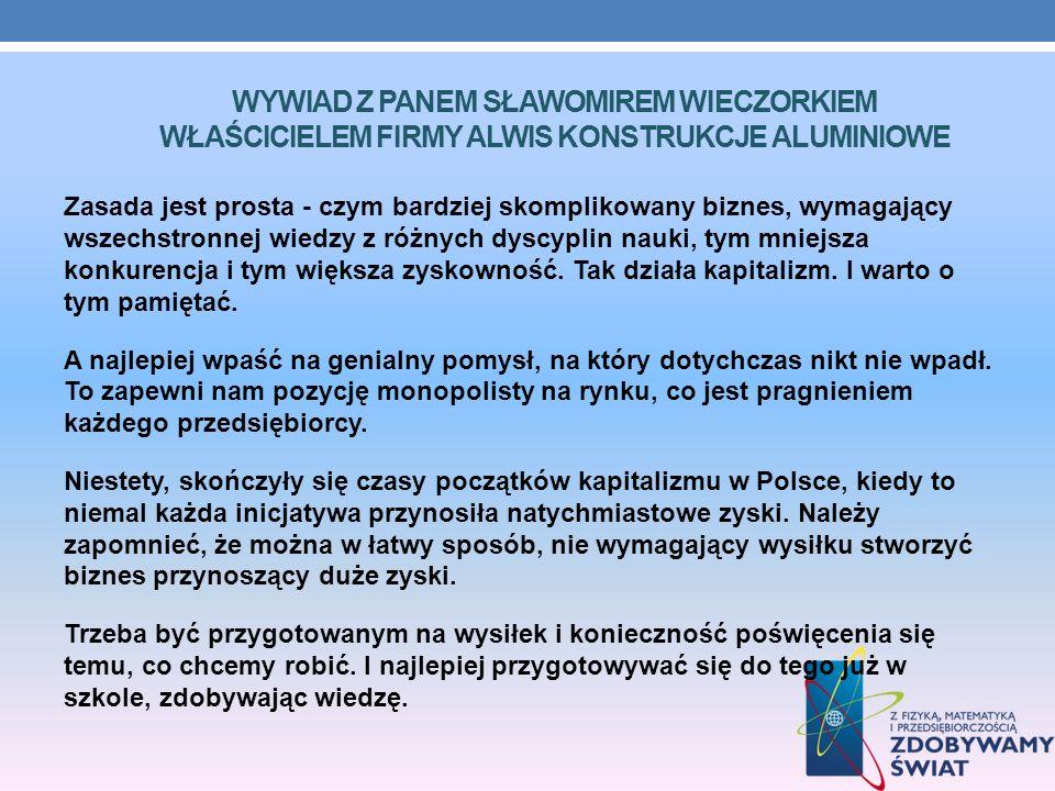 Wywiad z Panem Sławomirem Wieczorkiem właścicielem firmy Alwis konstrukcje aluminiowe