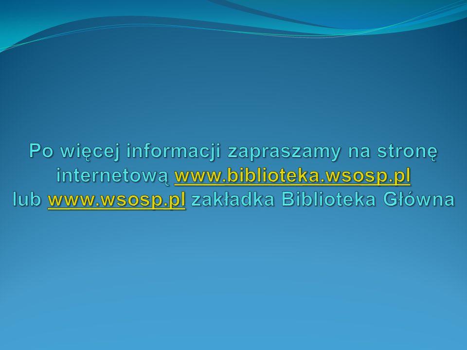 Po więcej informacji zapraszamy na stronę internetową www. biblioteka