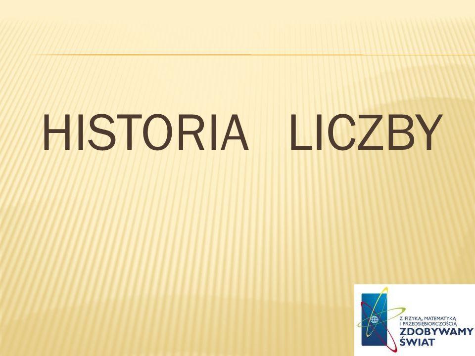 HISTORIA LICZBY