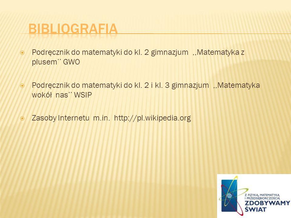 Bibliografia Podręcznik do matematyki do kl. 2 gimnazjum ,,Matematyka z plusem'' GWO.