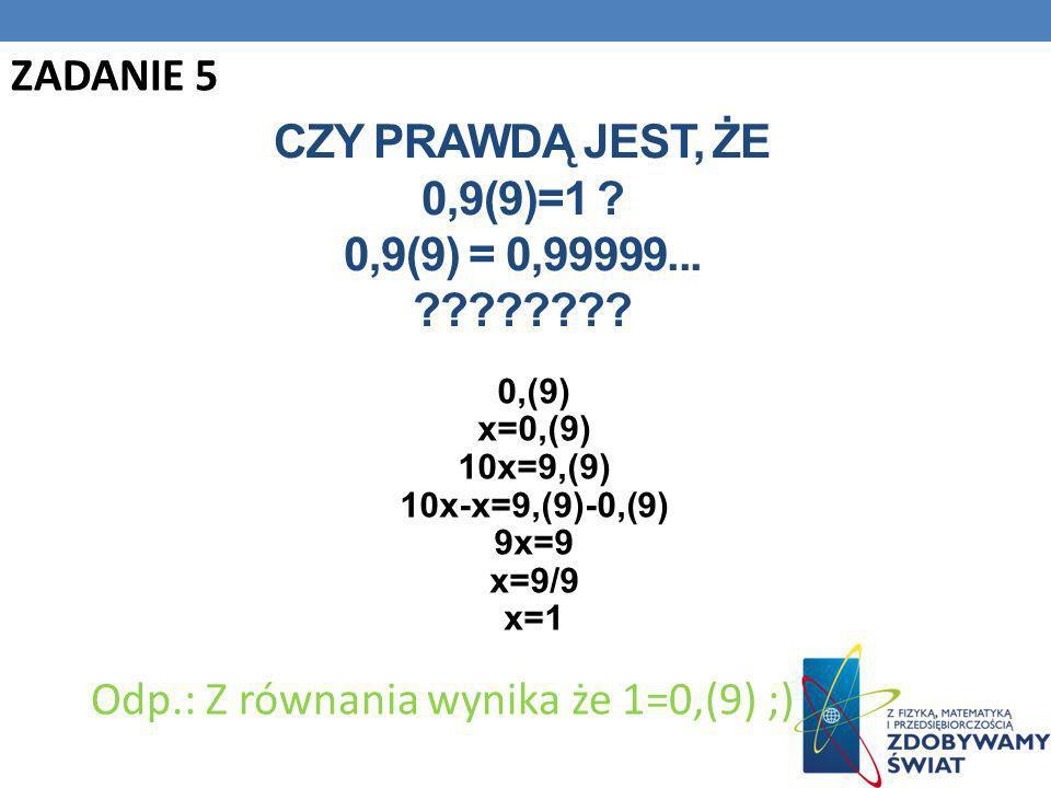 Czy prawdą jest, że 0,9(9)=1 0,9(9) = 0,99999...