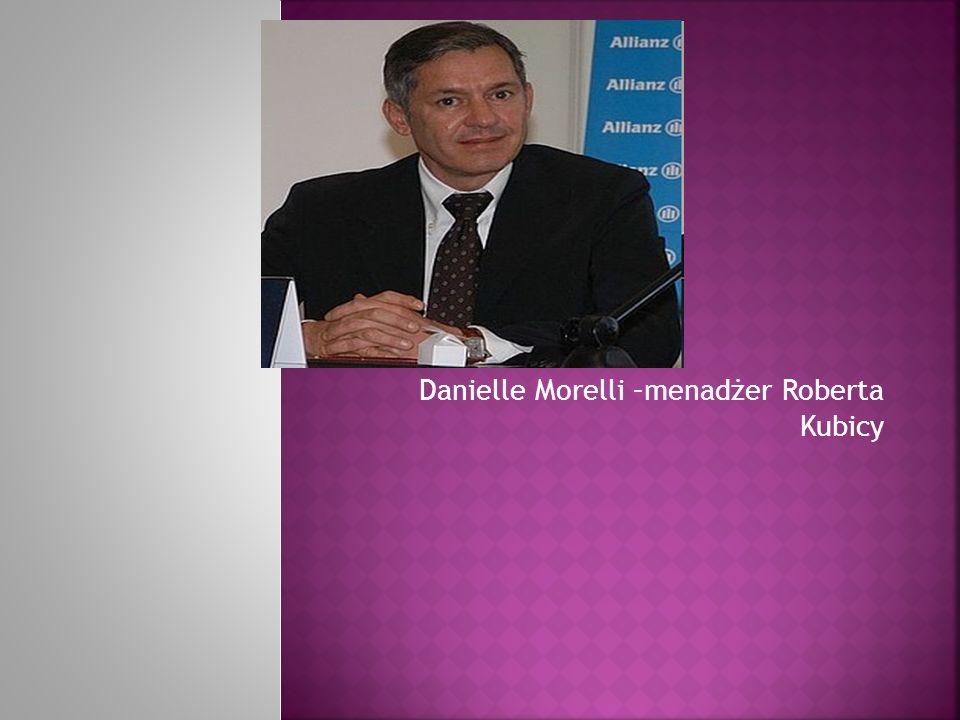 Danielle Morelli –menadżer Roberta Kubicy