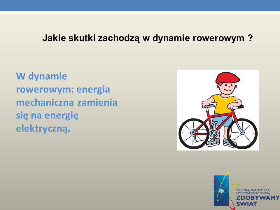 Jakie skutki zachodzą w dynamie rowerowym