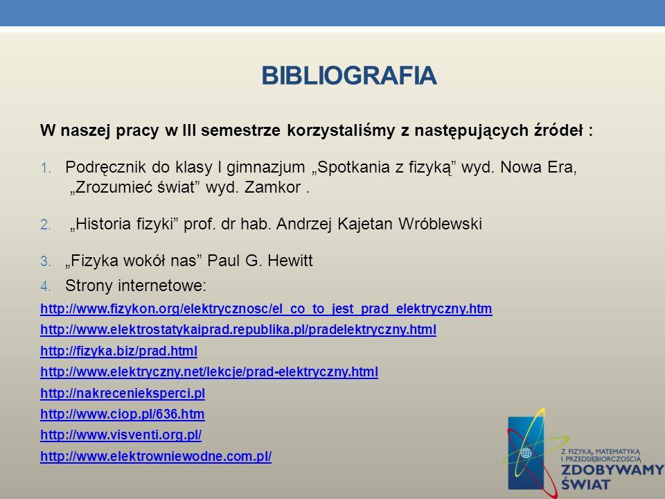 bibliografia W naszej pracy w III semestrze korzystaliśmy z następujących źródeł :
