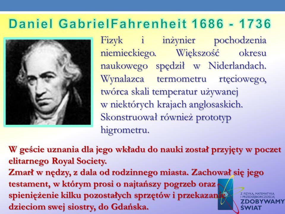 Daniel GabrielFahrenheit 1686 - 1736