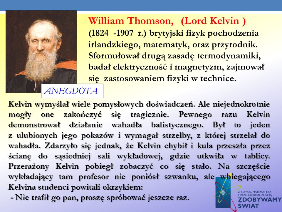 William Thomson, (Lord Kelvin ) (1824 -1907 r