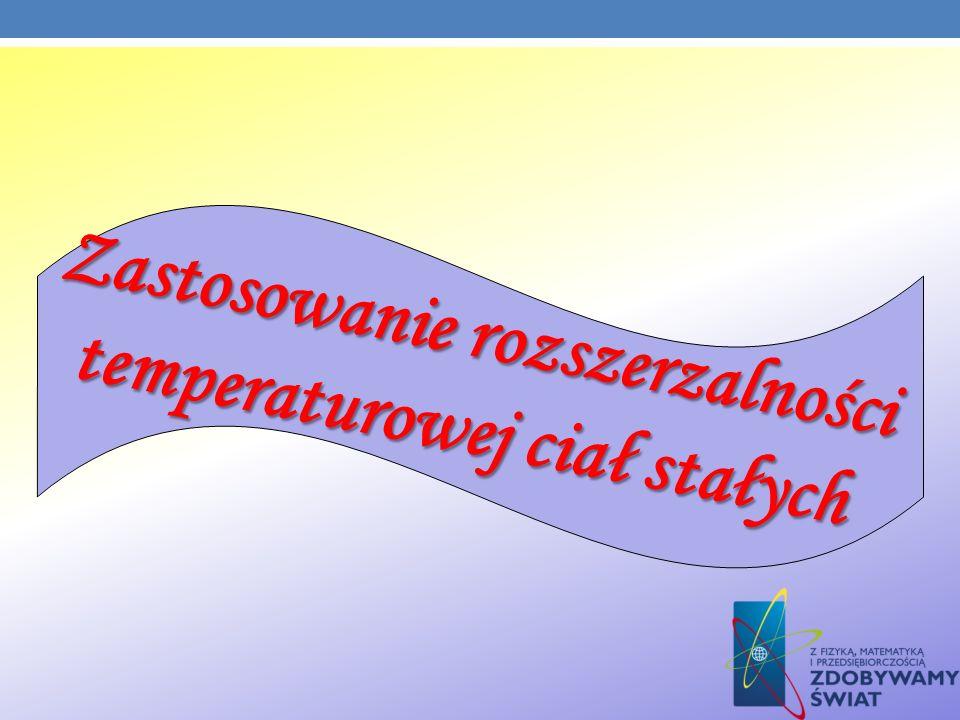 Zastosowanie rozszerzalności temperaturowej ciał stałych