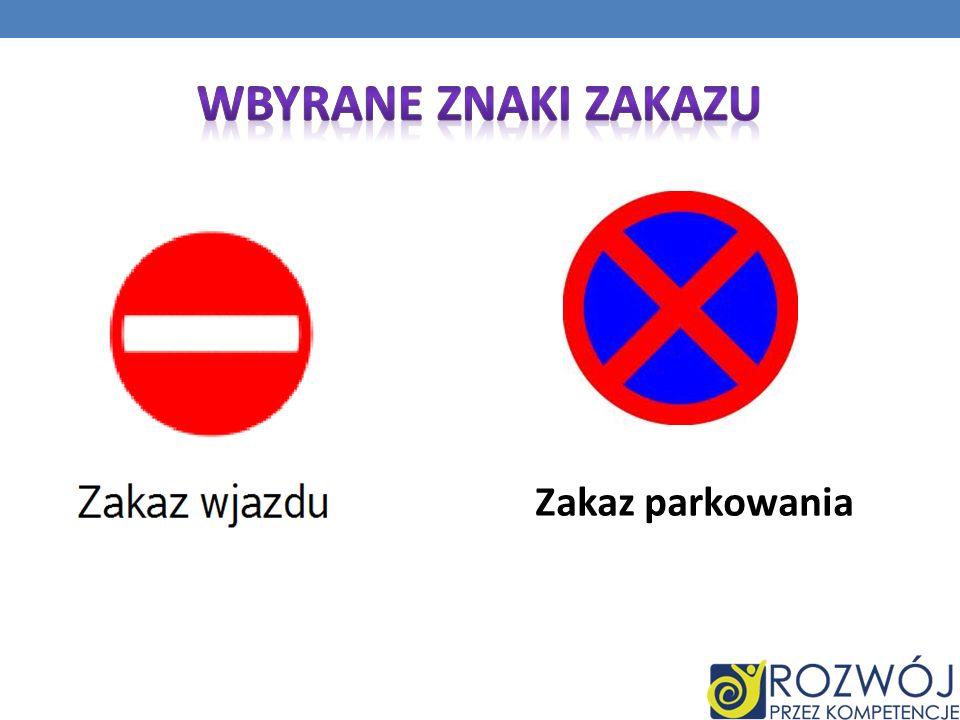 Wbyrane Znaki Zakazu Zakaz parkowania
