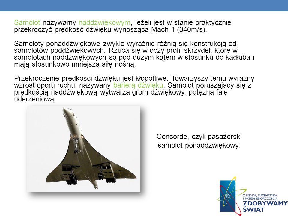 Concorde, czyli pasażerski samolot ponaddźwiękowy.