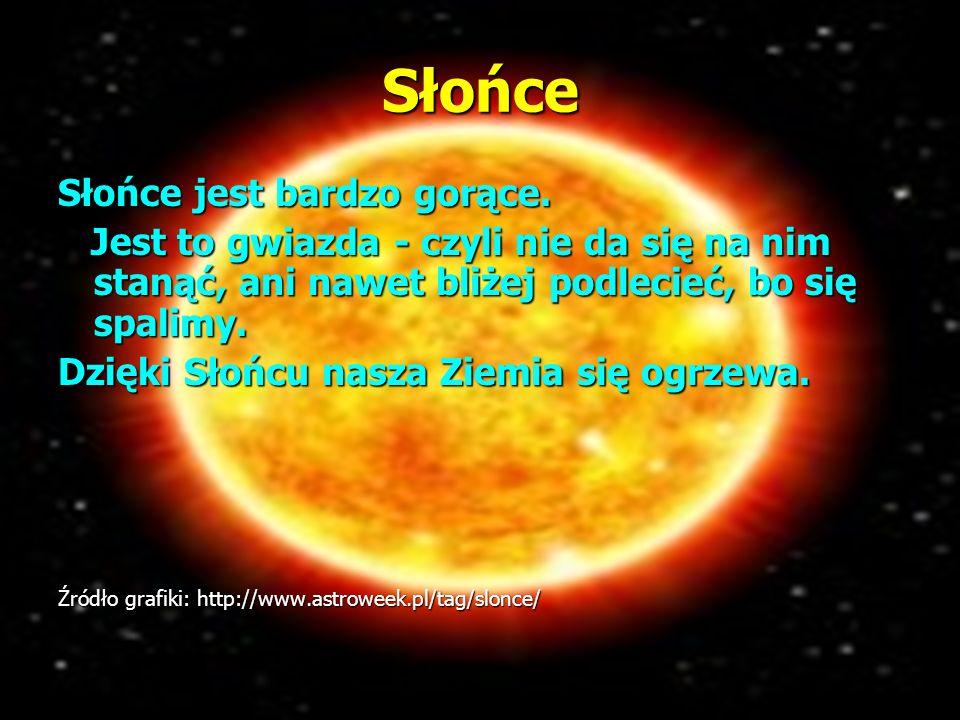 Słońce Słońce jest bardzo gorące.