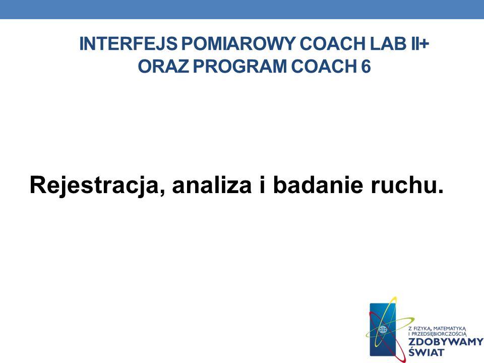 interfejs pomiarowy Coach Lab II+ oraz program Coach 6