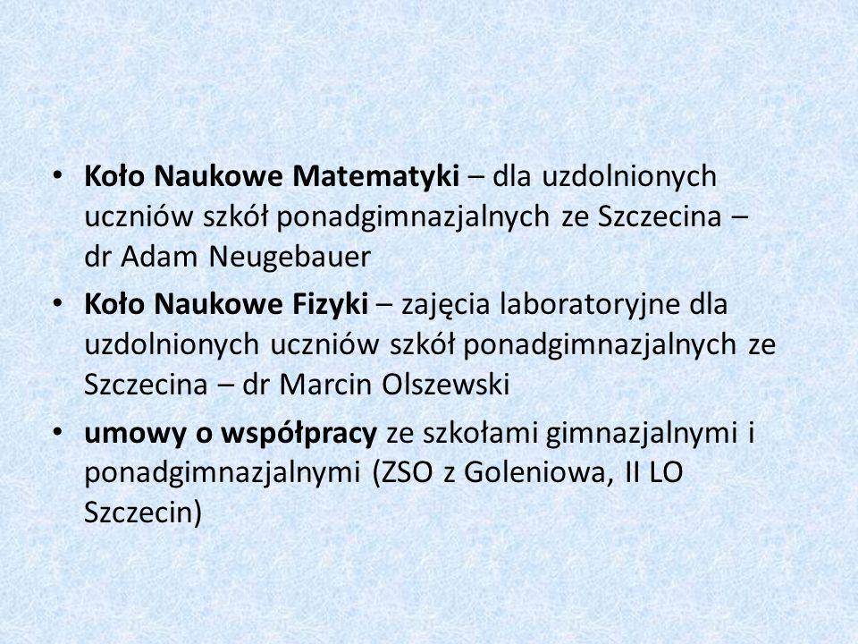 Koło Naukowe Matematyki – dla uzdolnionych uczniów szkół ponadgimnazjalnych ze Szczecina – dr Adam Neugebauer