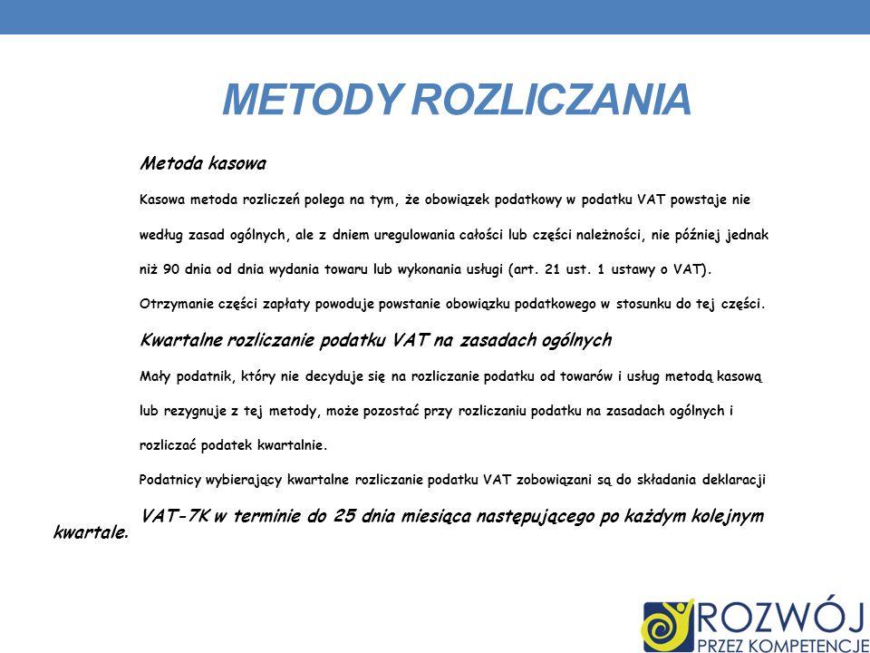 METODY ROZLICZANIA Metoda kasowa