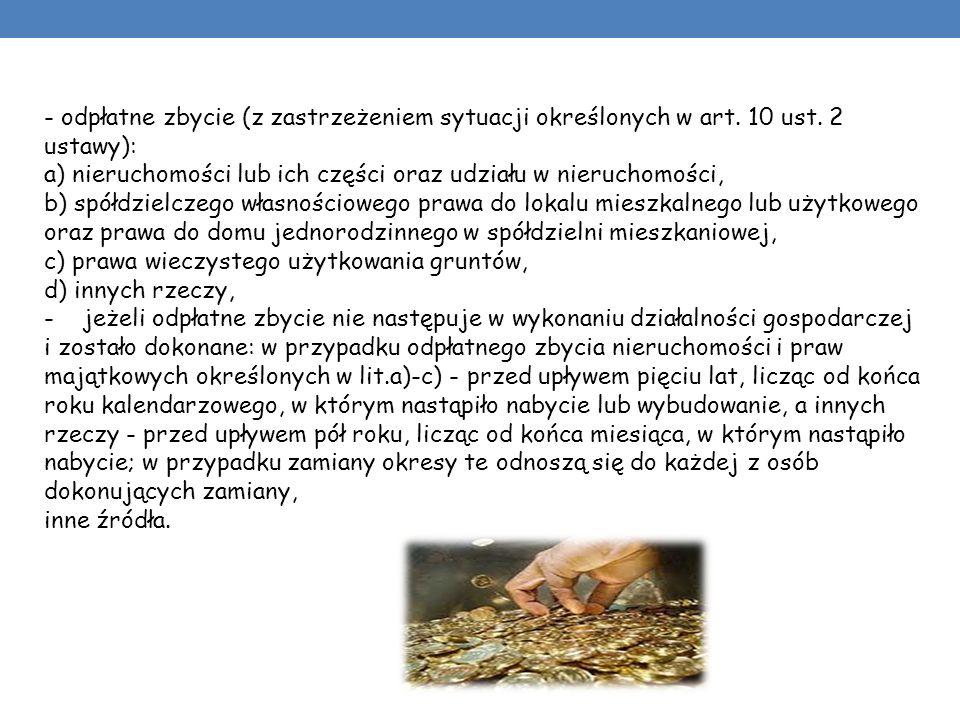 - odpłatne zbycie (z zastrzeżeniem sytuacji określonych w art. 10 ust