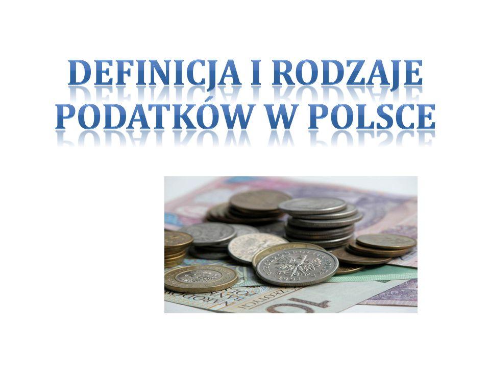 DEFINICJA I RODZAJE PODATKÓW W POLSCE