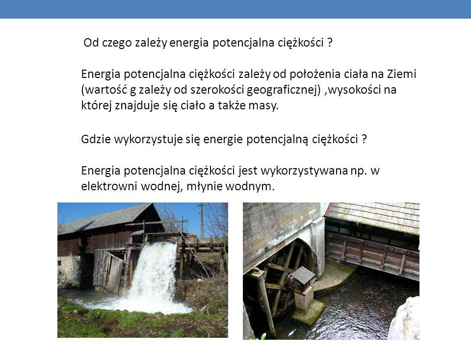 Gdzie wykorzystuje się energie potencjalną ciężkości