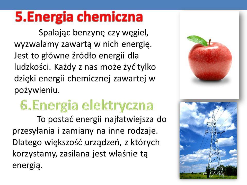 5.Energia chemiczna 6.Energia elektryczna