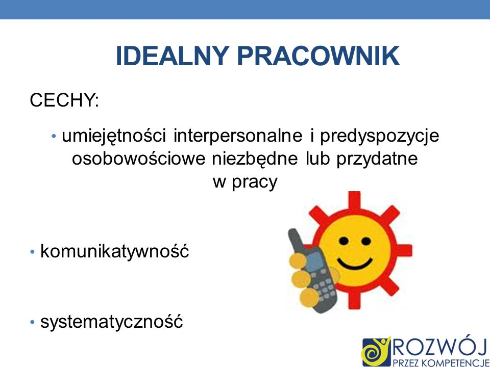 IDEALNY PRACOWNIK CECHY: