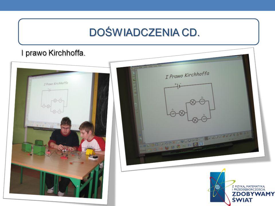 Doświadczenia cd. I prawo Kirchhoffa.