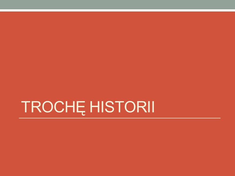 Trochę Historii