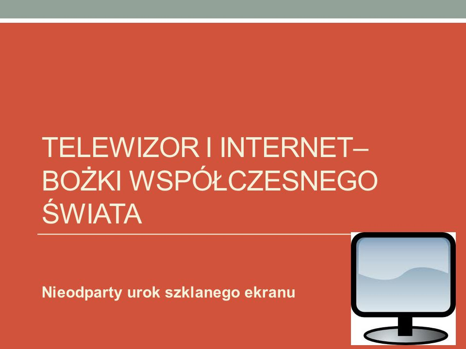 Telewizor i Internet– bożki współczesnego świata