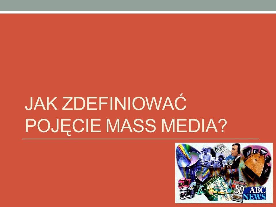 Jak zdefiniować pojęcie Mass media