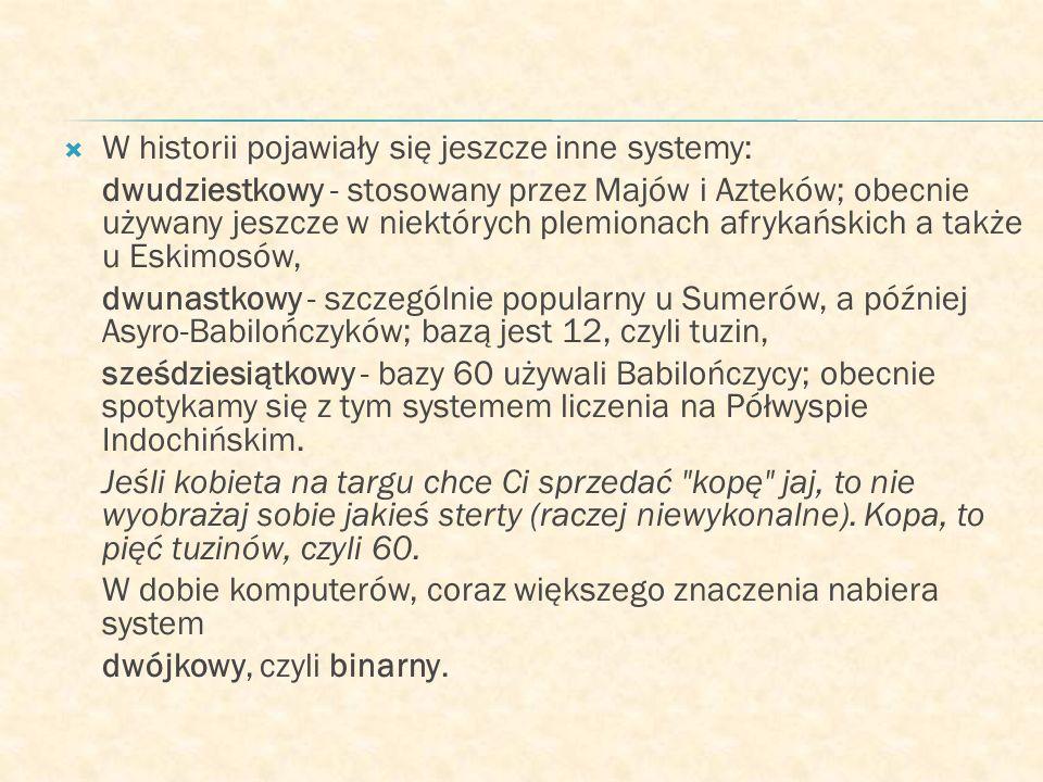 W historii pojawiały się jeszcze inne systemy: