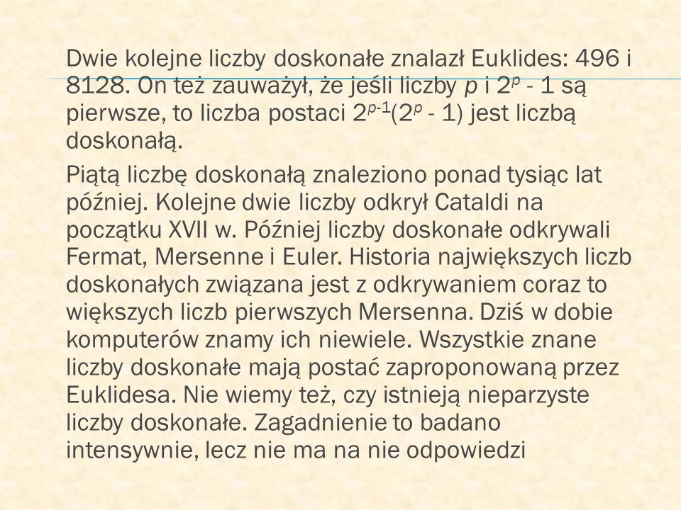 Dwie kolejne liczby doskonałe znalazł Euklides: 496 i 8128