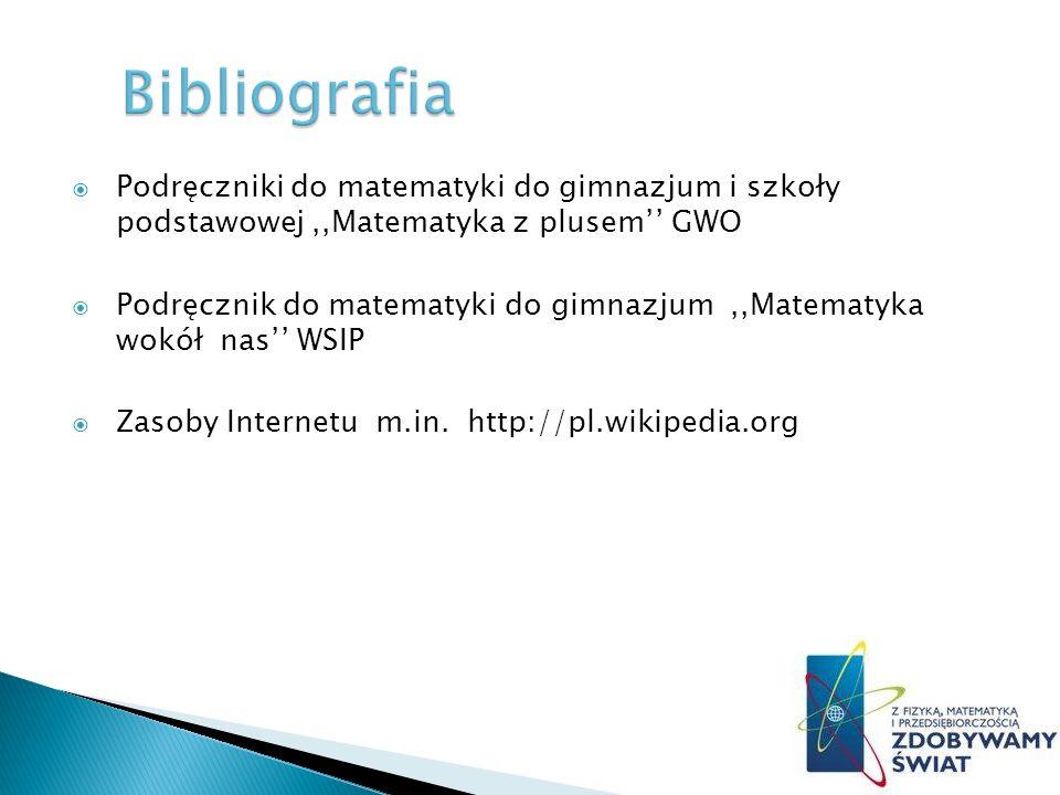 Bibliografia Podręczniki do matematyki do gimnazjum i szkoły podstawowej ,,Matematyka z plusem'' GWO.