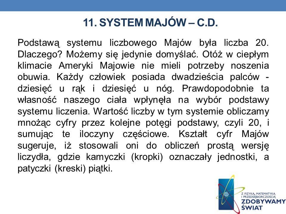 11. System majów – c.d.