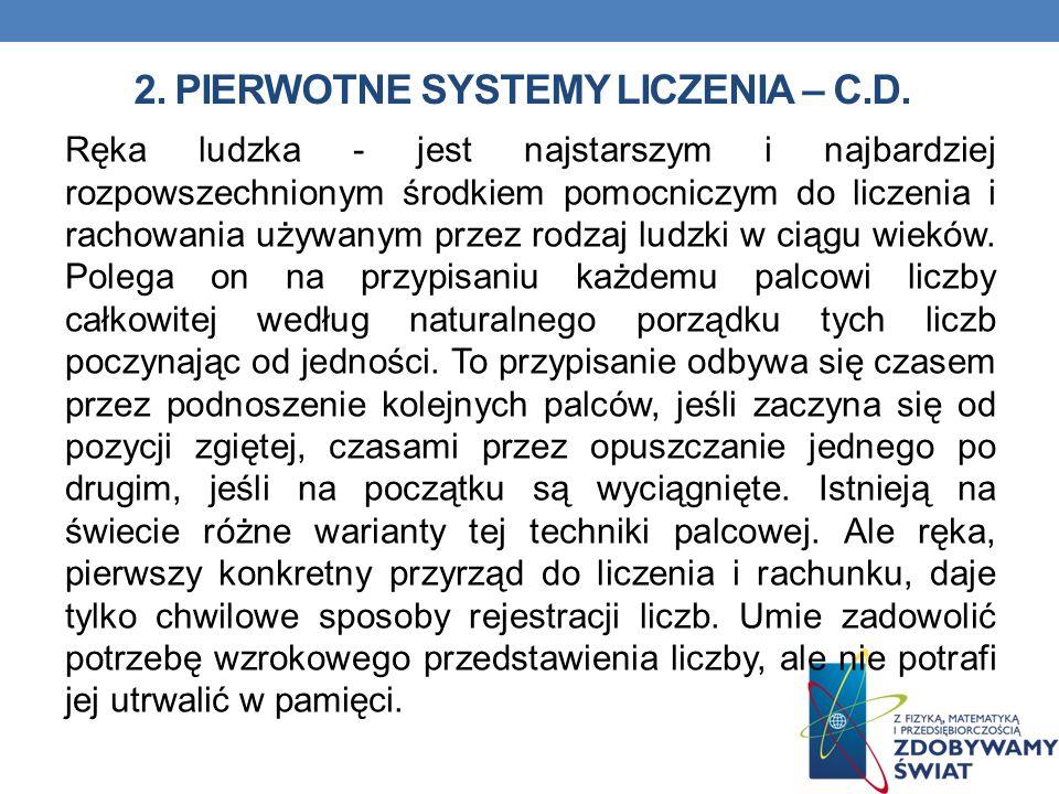 2. Pierwotne systemy liczenia – c.d.