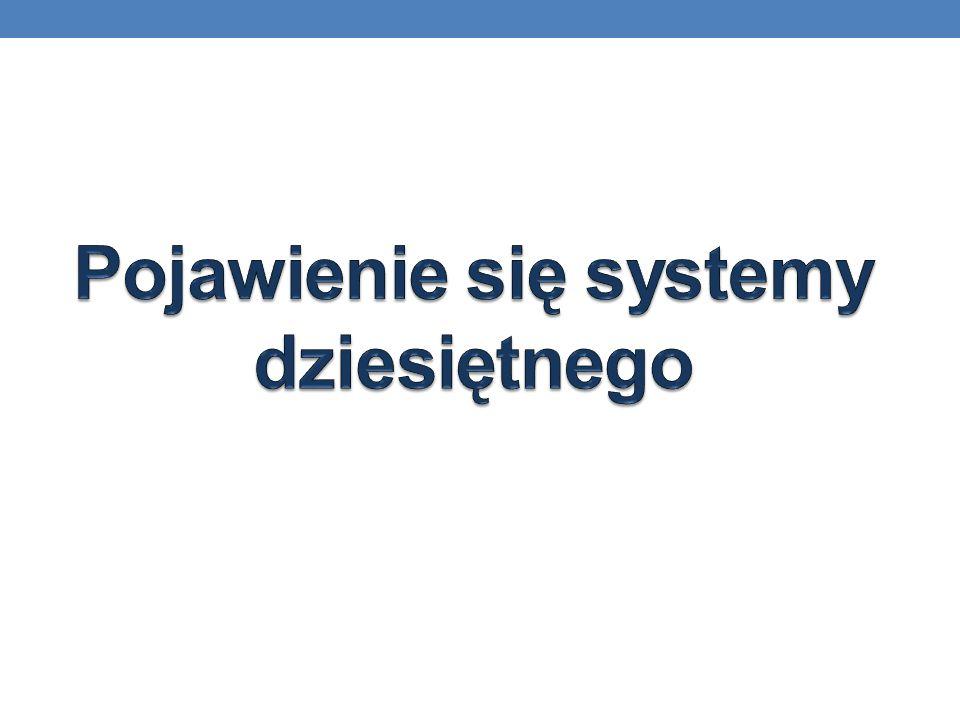 Pojawienie się systemy dziesiętnego