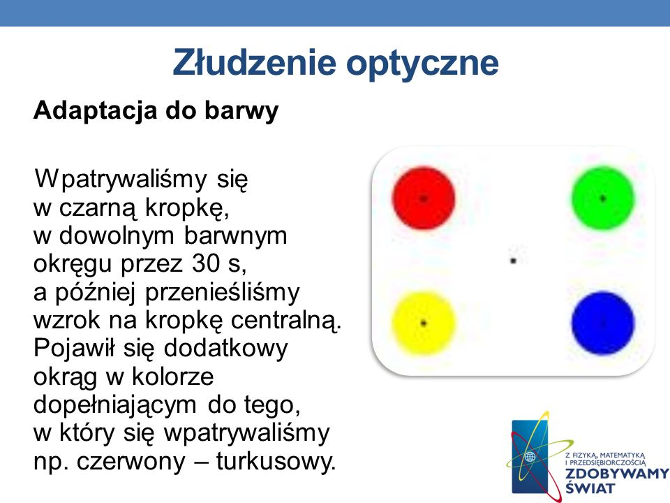 Złudzenie optyczne Adaptacja do barwy.